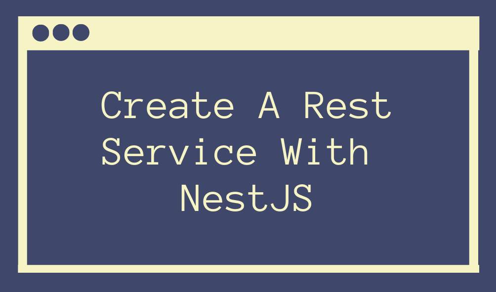 Create A Rest Service With NestJS