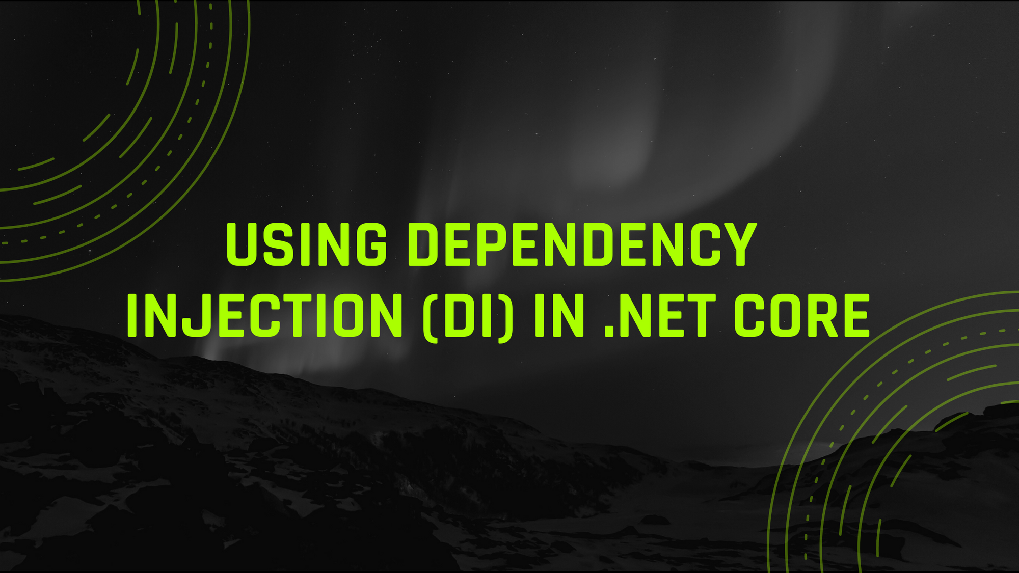 Using Dependency Injection (DI) in .NET Core