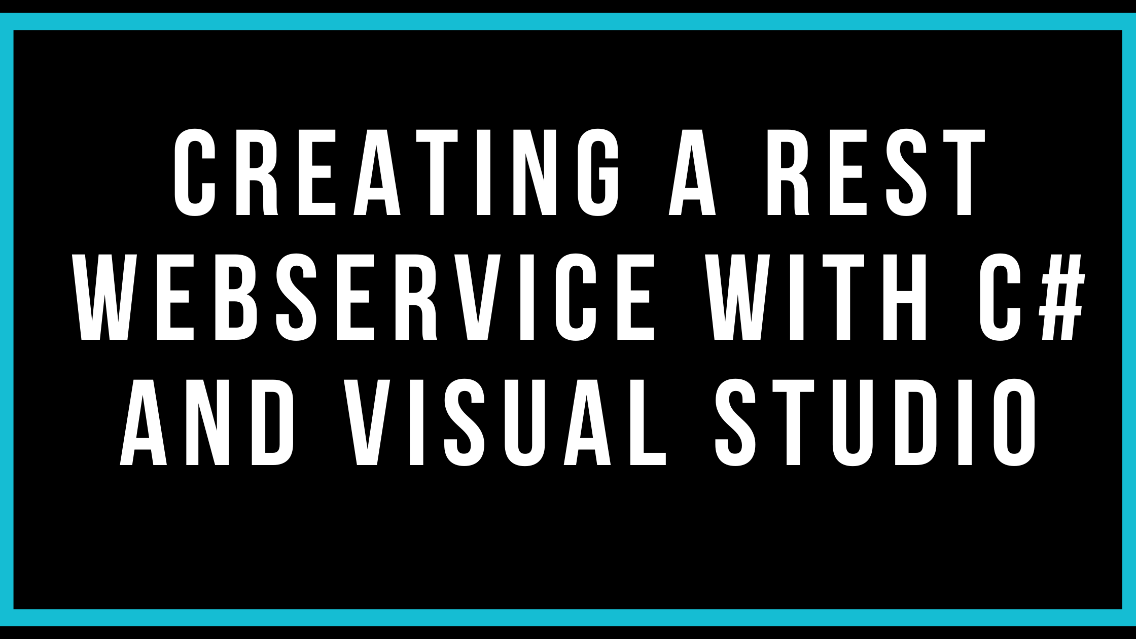 Creating A REST Webservice With C# And Visual Studio